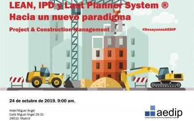 Evento AEDIP – LEAN, IPD y Last Planner System® – Hacia un nuevo paradigma