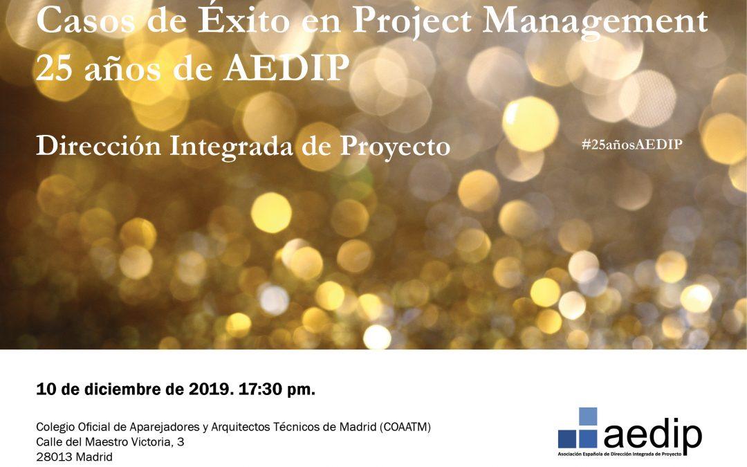 Evento AEDIP | Casos de Éxito en Project Management – 25 años de AEDIP