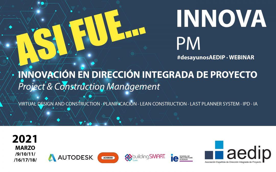 Así fue…INNOVA PM: Innovación en Dirección Integrada de Proyecto